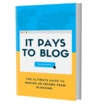It Pays To Blog: The ultimate guide to making an income  from blogging